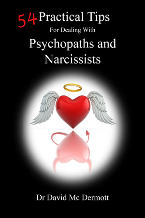 Practical Tips For Dealing With Psychopaths and Narcissists
